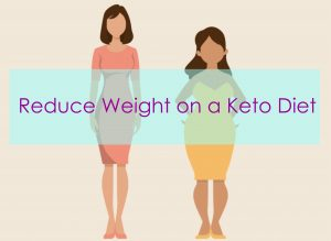 Reduce weight on a Keto diet