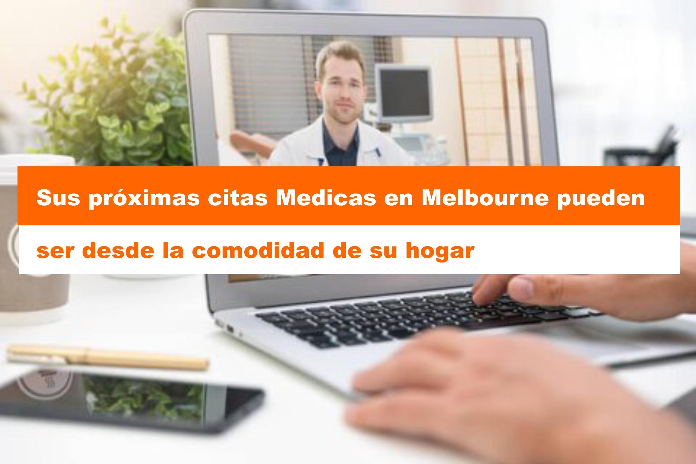 Sus proximas citas medicas-en-Melbourne-pueden-ser-desde la confort de su casa